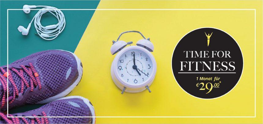 TIME FOR FITNESS! 1 Monat testen für 29,-€